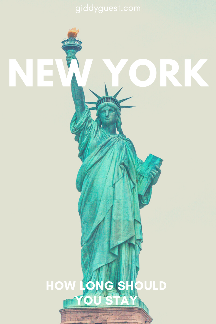 How Long Should You Stay in New York - Giddy Guest