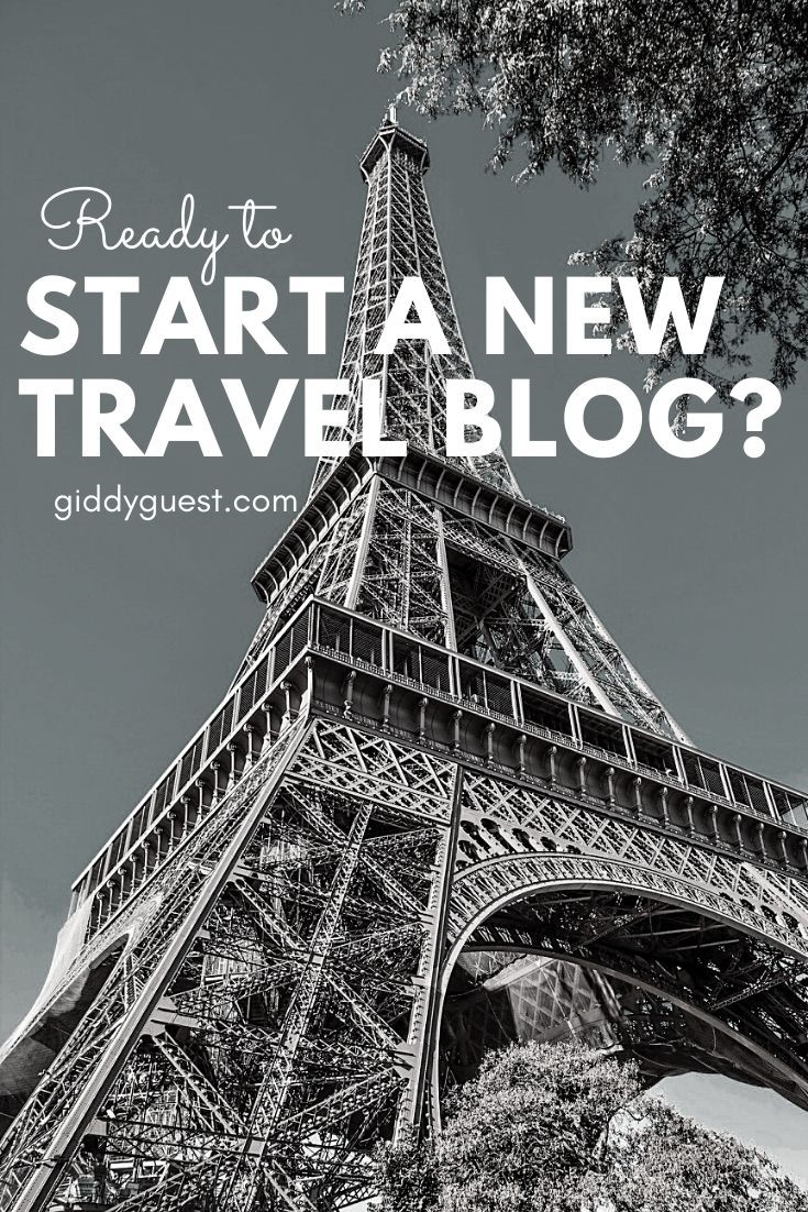 Ready To Start a New Travel Blog - Giddy Guest